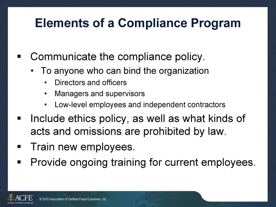 employees and independent contractors Include ethics policy, as well as what kinds of acts and omissions