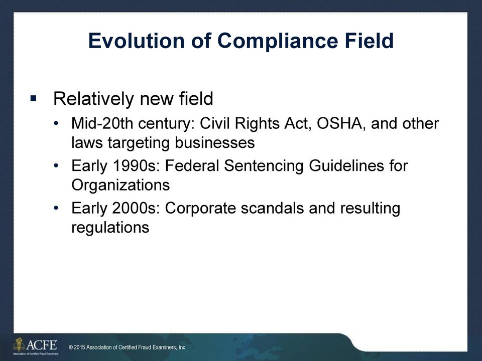 Sentencing Guidelines for Organizations Early 2000s: Corporate scandals and