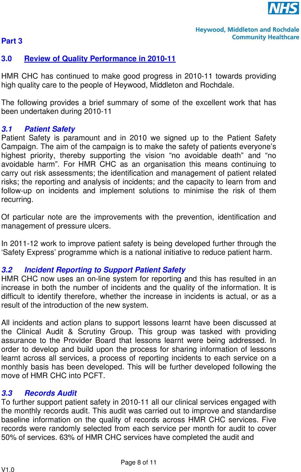 1 Patient Safety Patient Safety is paramount and in 2010 we signed up to the Patient Safety Campaign.