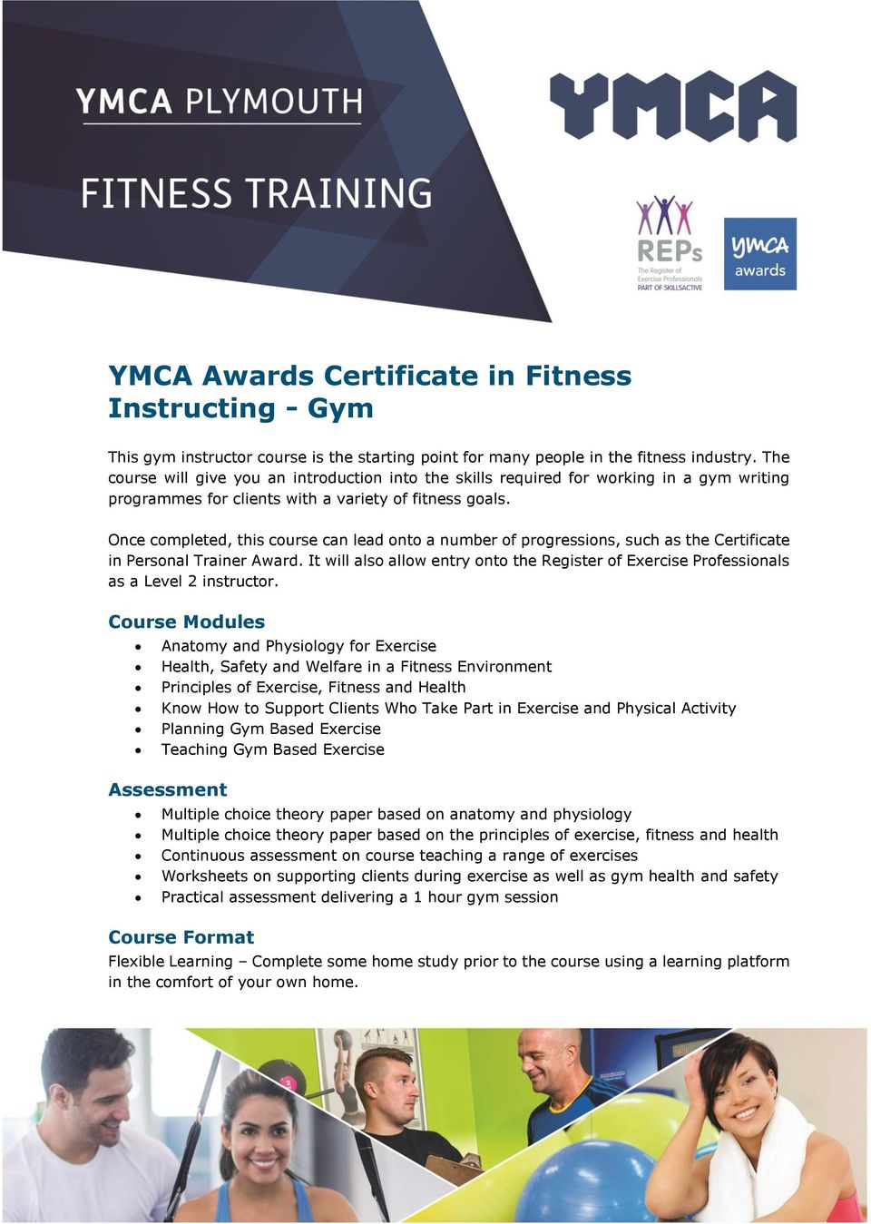 Once completed, this course can lead onto a number of progressions, such as the Certificate in Personal Trainer Award.