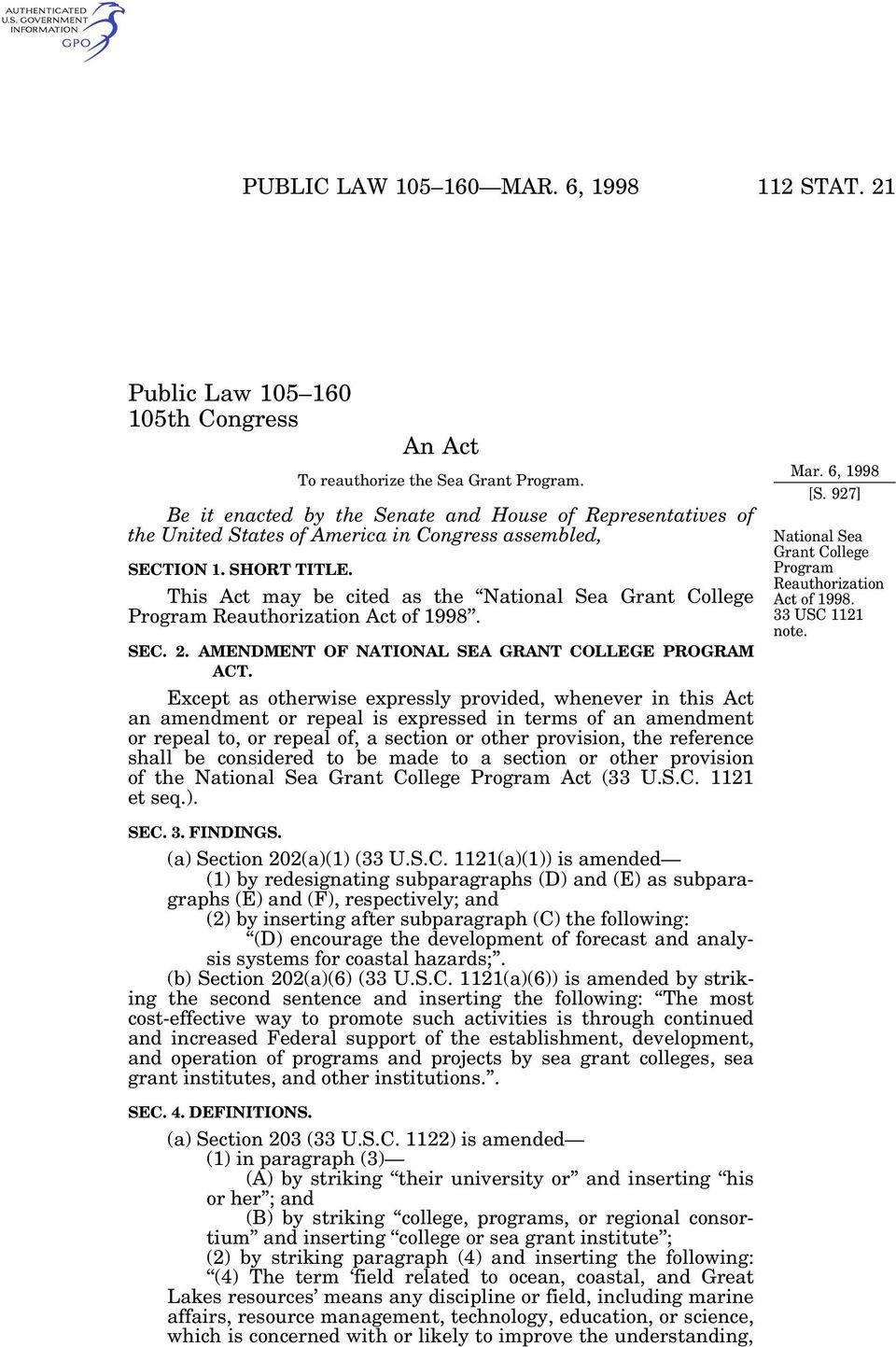 This Act may be cited as the National Sea Grant College Program Reauthorization Act of 1998. SEC. 2. AMENDMENT OF NATIONAL SEA GRANT COLLEGE PROGRAM ACT.