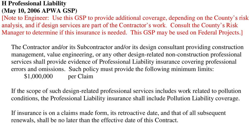 ] The Contractor and/or its Subcontractor and/or its design consultant providing construction management, value engineering, or any other design-related non-construction professional services shall
