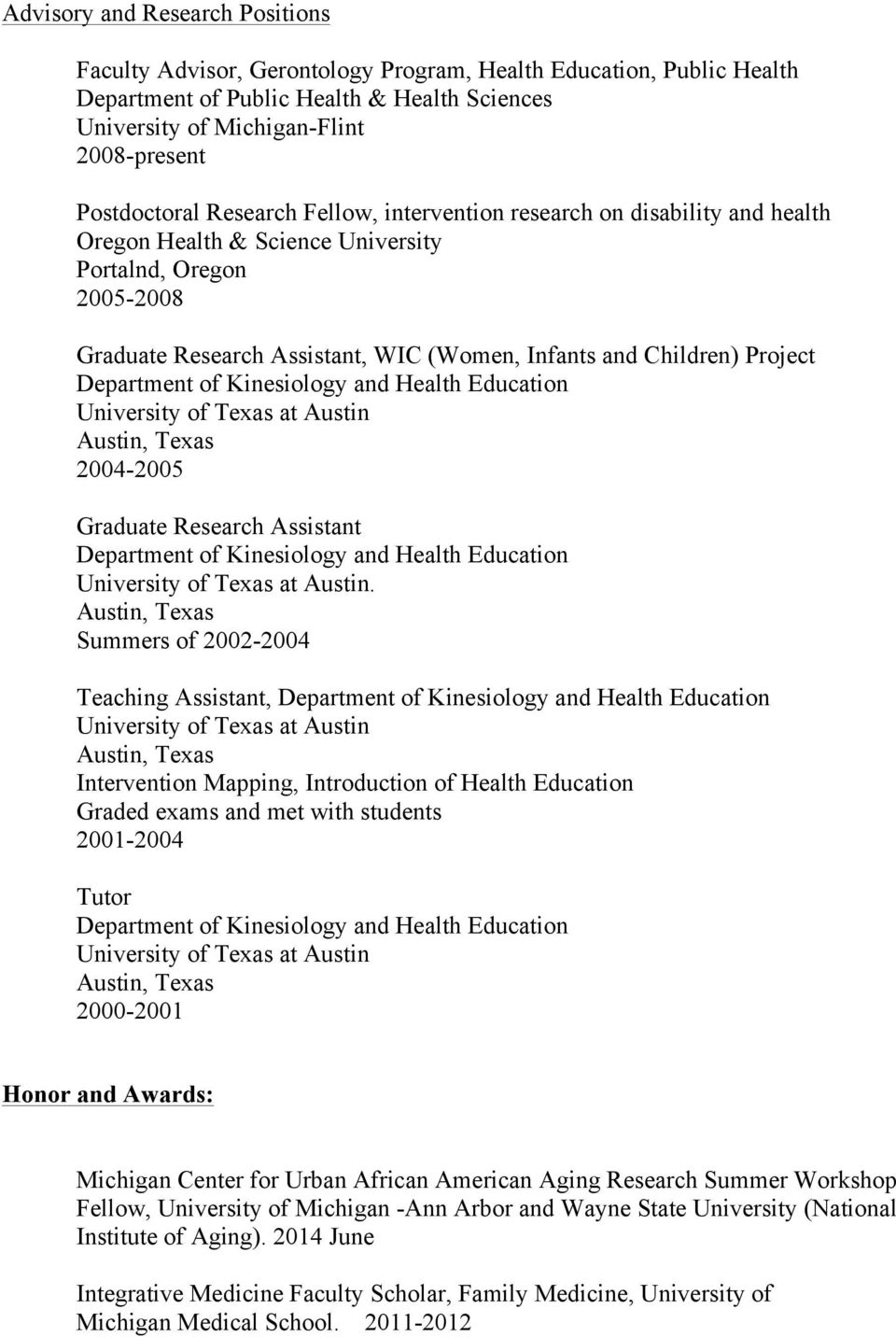 Children) Project Department of Kinesiology and Health Education 2004-2005 Graduate Research Assistant Department of Kinesiology and Health Education.