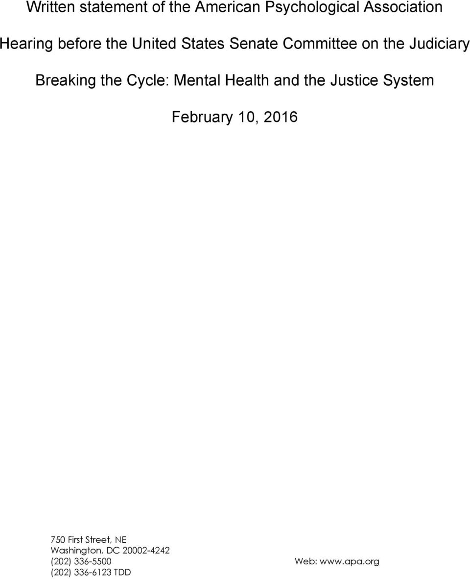 Mental Health and the Justice System February 10, 2016 750 First Street,