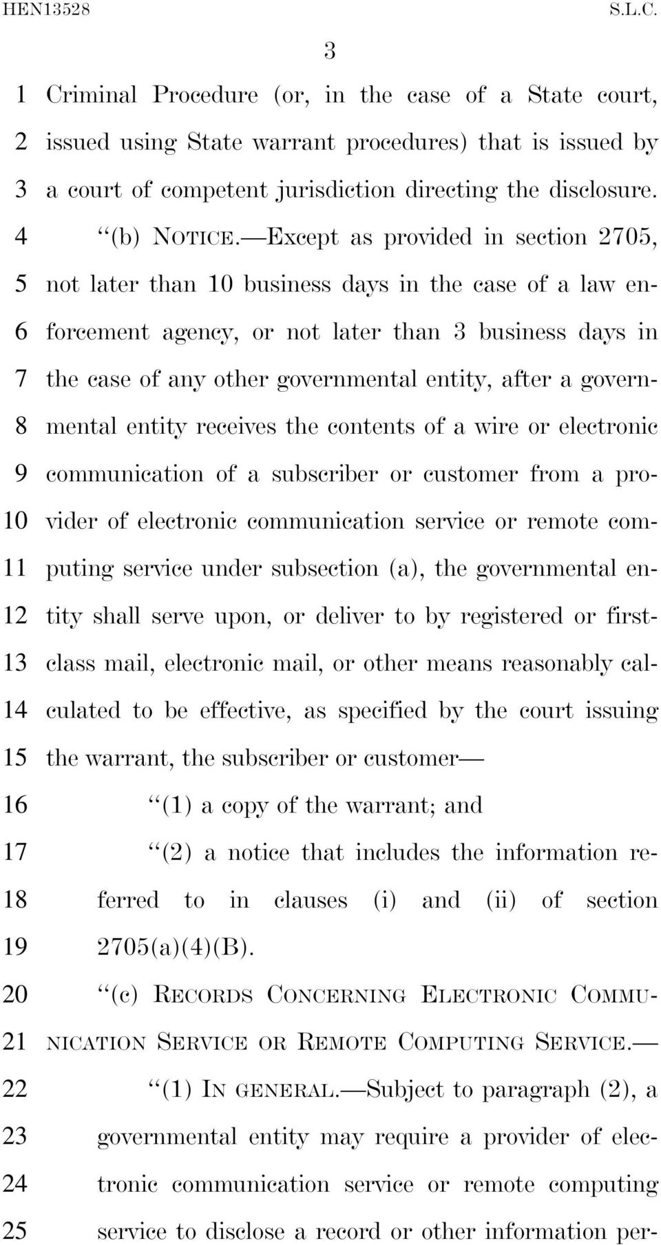 mental entity receives the contents of a wire or electronic communication of a subscriber or customer from a pro- vider of electronic communication service or remote com- puting service under