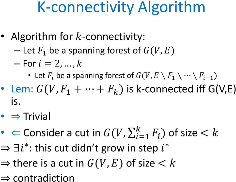 + F k ) is k-connected iff G(V,E) is.