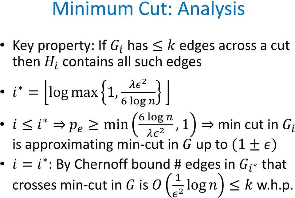 min cut in G λε 2 i is approximating min-cut in G up to (1 ± ε) i = i : By