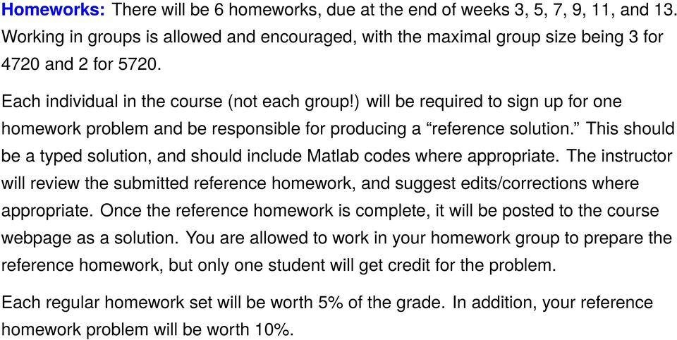 This should be a typed solution, and should include Matlab codes where appropriate. The instructor will review the submitted reference homework, and suggest edits/corrections where appropriate.