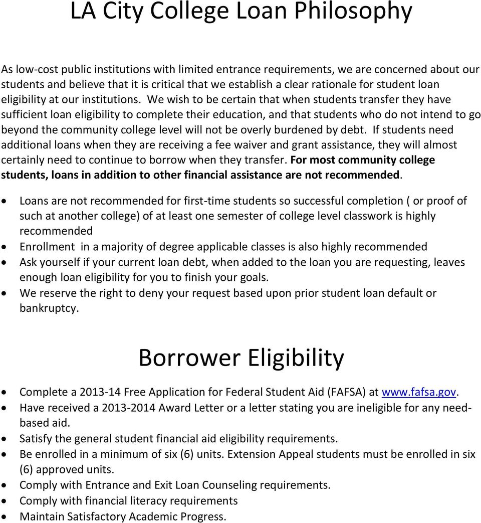 We wish to be certain that when students transfer they have sufficient loan eligibility to complete their education, and that students who do not intend to go beyond the community college level will