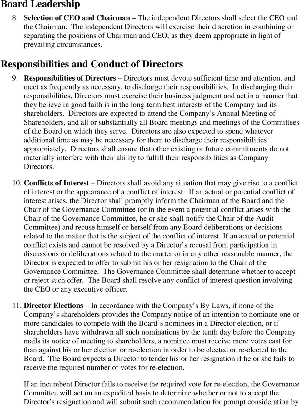 Respnsibilities and Cnduct f Directrs 9. Respnsibilities f Directrs Directrs must devte sufficient time and attentin, and meet as frequently as necessary, t discharge their respnsibilities.