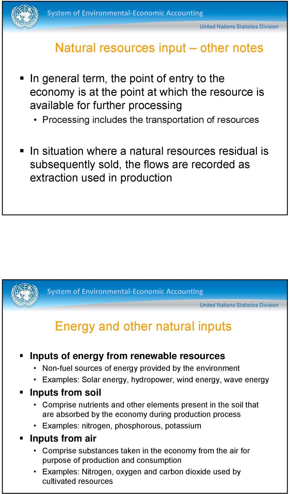 renewable resources Non-fuel sources of energy provided by the Examples: Solar energy, hydropower, wind energy, wave energy Inputs from soil Comprise nutrients and other elements present in the soil