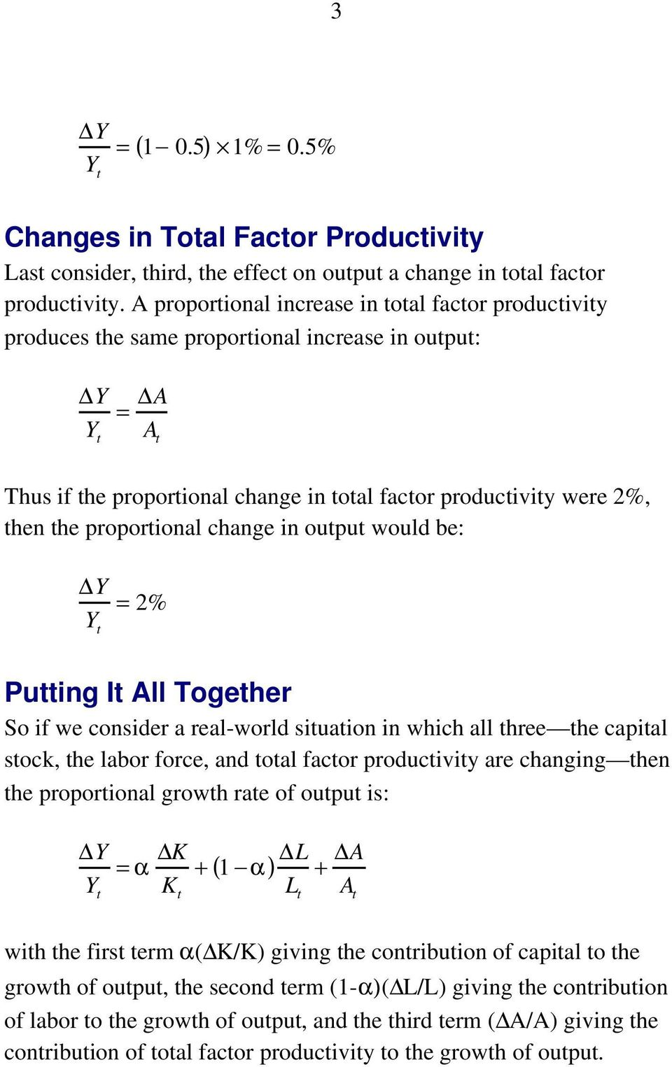 proportional change in output would be: = 2% Putting It All Together So if we consider a real-world situation in which all three the capital stock, the labor force, and total factor productivity are