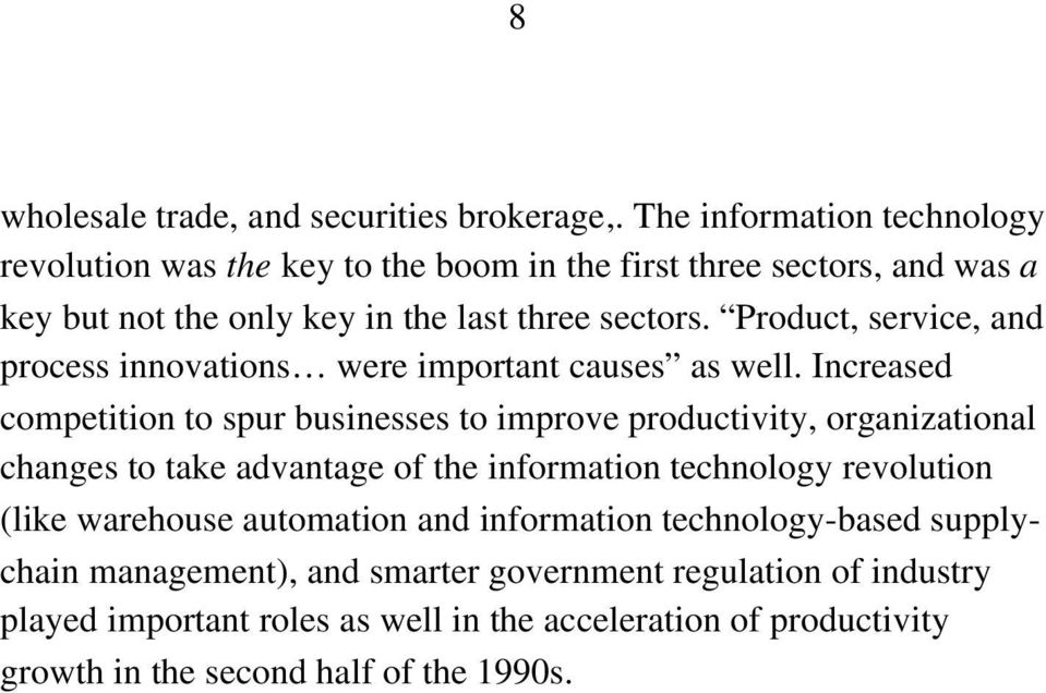 Product, service, and process innovations were important causes as well.