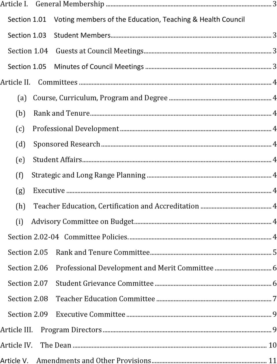 .. 4 Sponsored Research... 4 Student Affairs... 4 Strategic and Long Range Planning... 4 Executive... 4 Teacher Education, Certification and Accreditation... 4 Advisory Committee on Budget.