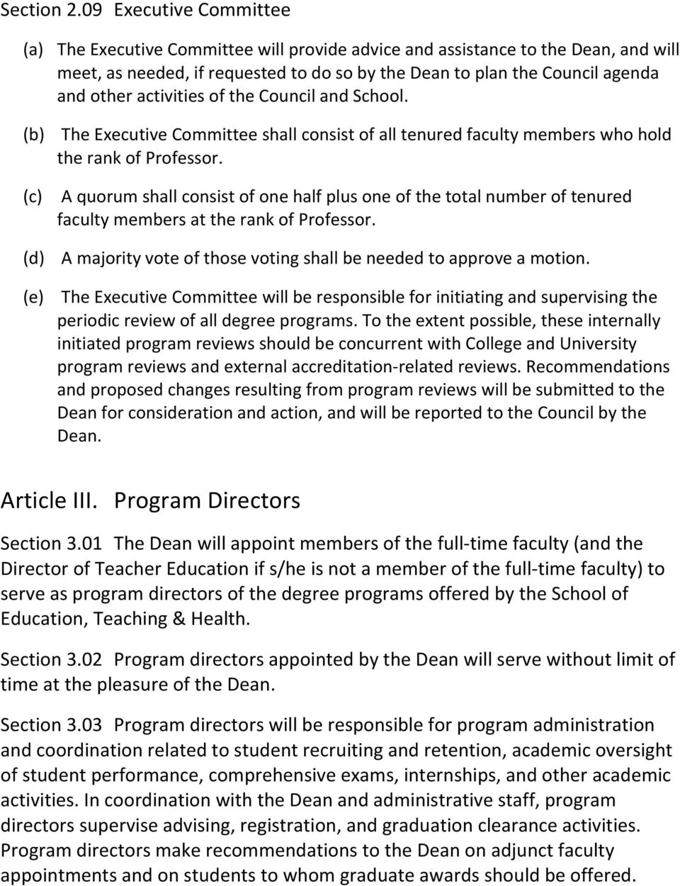 activities of the Council and School. (b) The Executive Committee shall consist of all tenured faculty members who hold the rank of Professor.