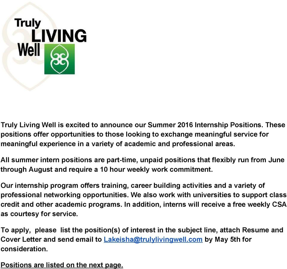 All summer intern positions are part time, unpaid positions that flexibly run from June through August and require a 10 hour weekly work commitment.
