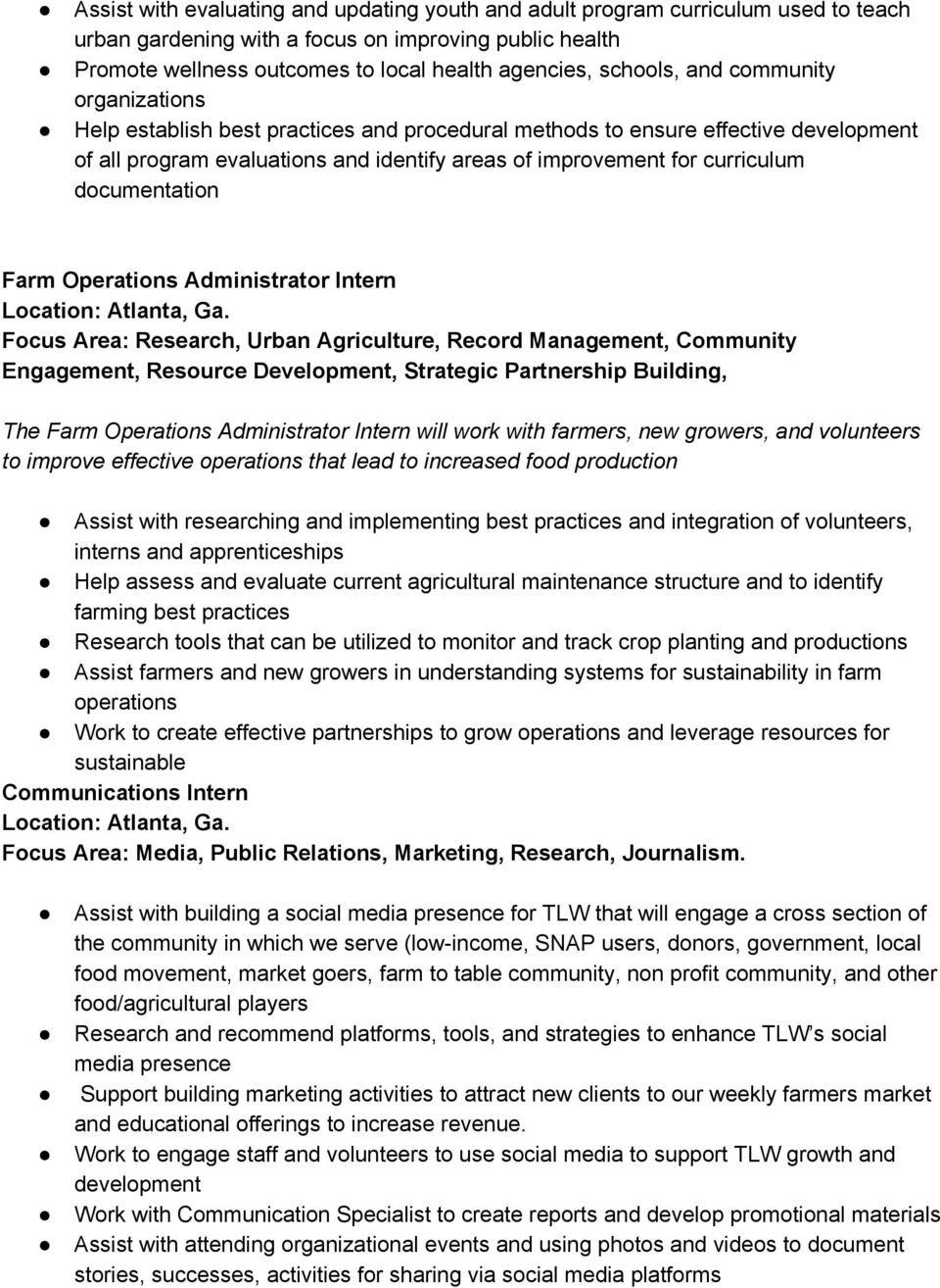 documentation Farm Operations Administrator Intern Focus Area: Research, Urban Agriculture, Record Management, Community Engagement, Resource Development, Strategic Partnership Building, The Farm