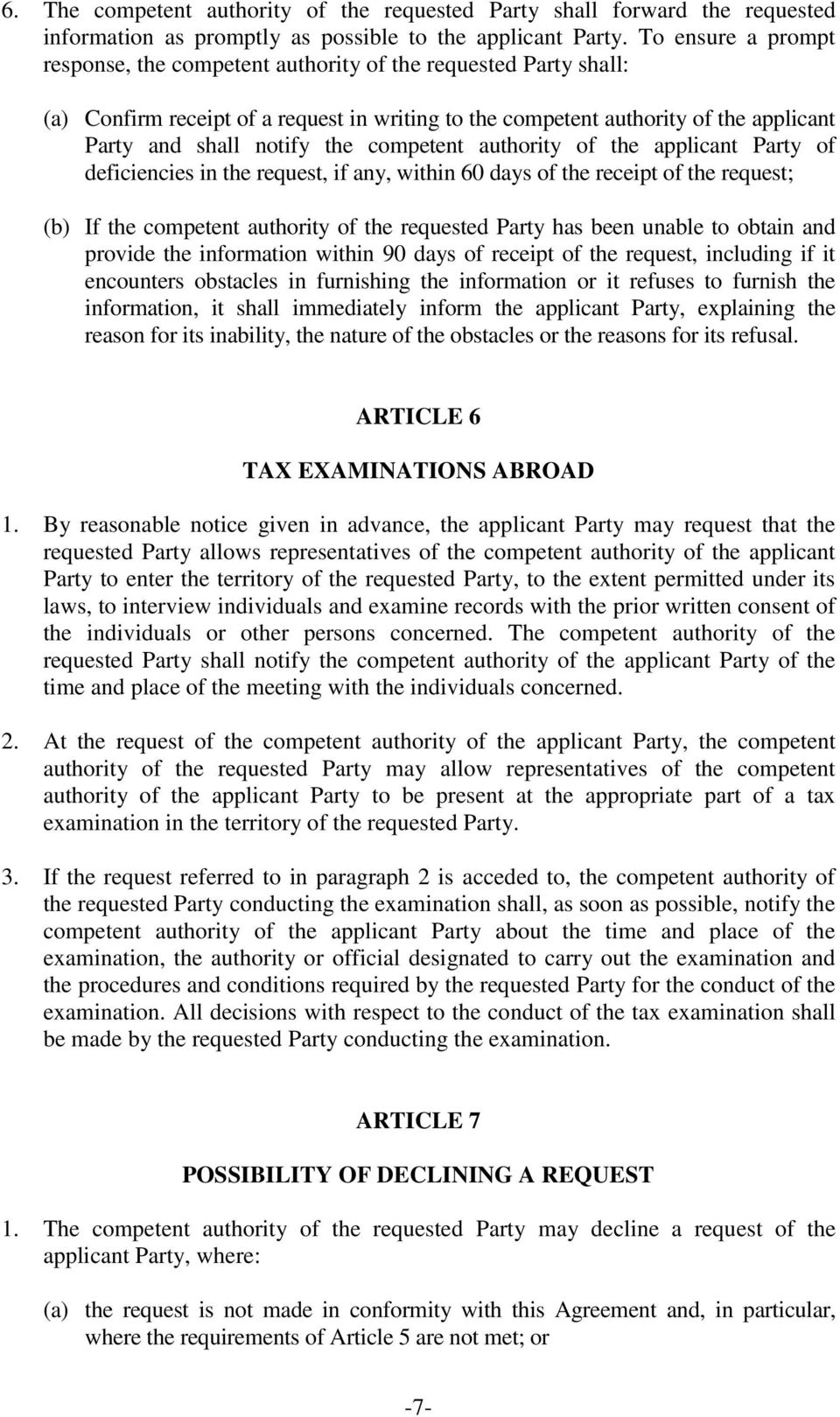 competent authority of the applicant Party of deficiencies in the request, if any, within 60 days of the receipt of the request; (b) If the competent authority of the requested Party has been unable