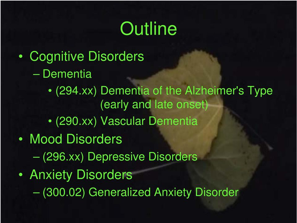 onset) (290.xx) Vascular Dementia Mood Disorders (296.