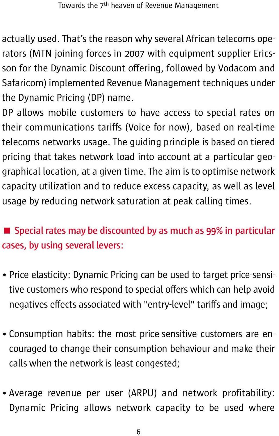 Revenue Management techniques under the Dynamic Pricing (DP) name.