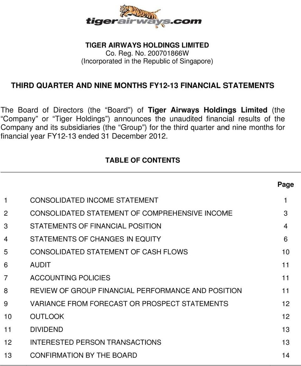 Holdings ) announces the unaudited financial resultss of the Company and its subsidiaries (the Group ) for the third quarter q andd nine months for financial year ended 31 December.