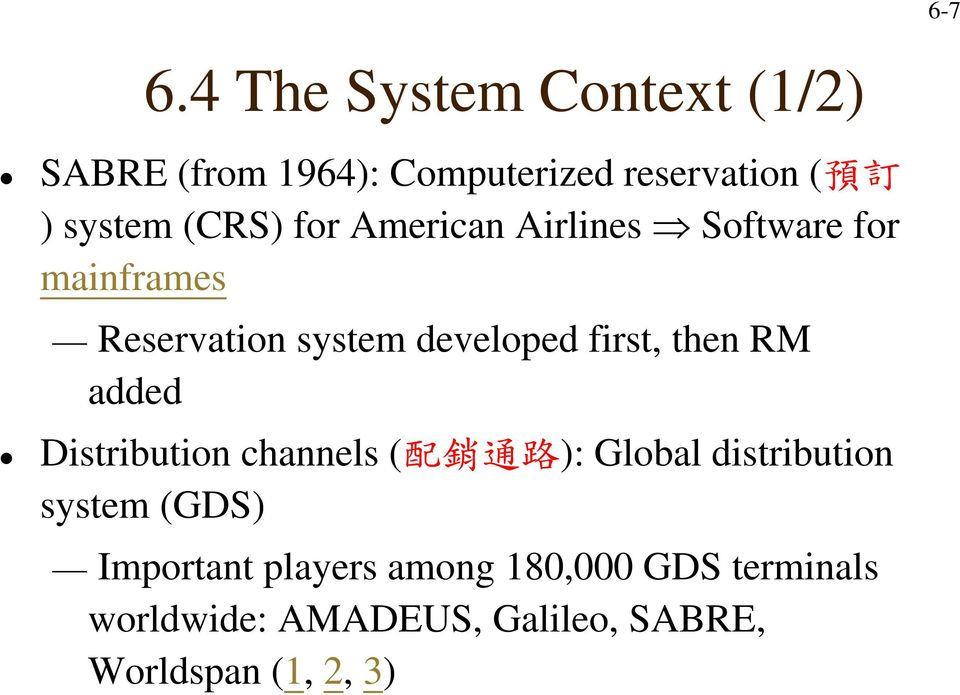 (CRS) for American Airlines Software for mainframes Reservation system developed first,