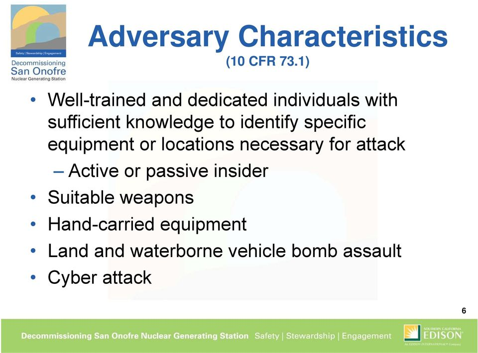 identify specific equipment or locations necessary for attack Active or