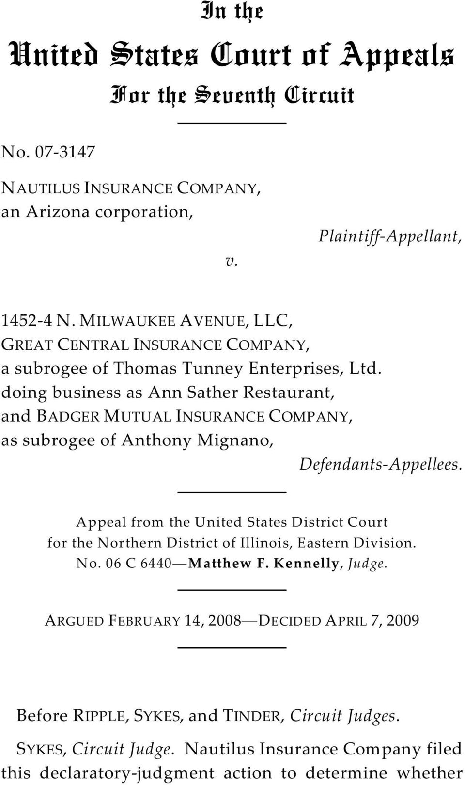 doing business as Ann Sather Restaurant, and BADGER MUTUAL INSURANCE COMPANY, as subrogee of Anthony Mignano, Defendants-Appellees.
