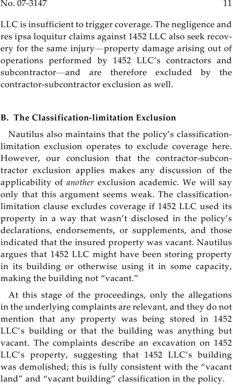 are therefore excluded by the contractor-subcontractor exclusion as well. B.