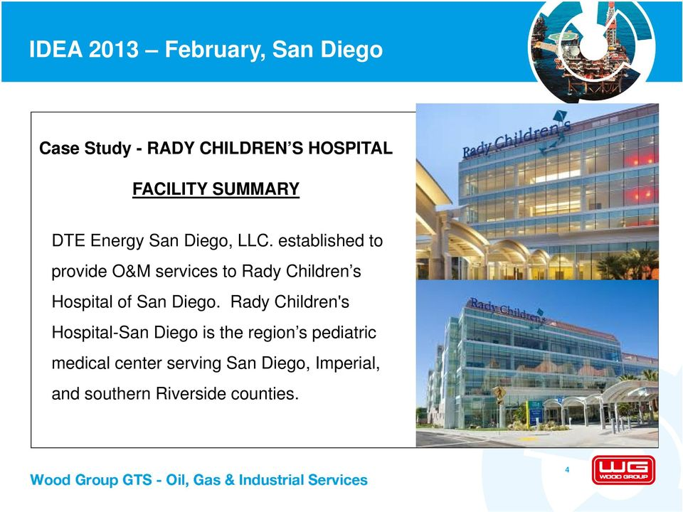 established to provide O&M services to Rady Children s Hospital of San Diego.