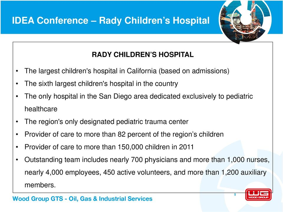pediatric trauma center Provider of care to more than 82 percent of the region s children Provider of care to more than 150,000 children in 2011
