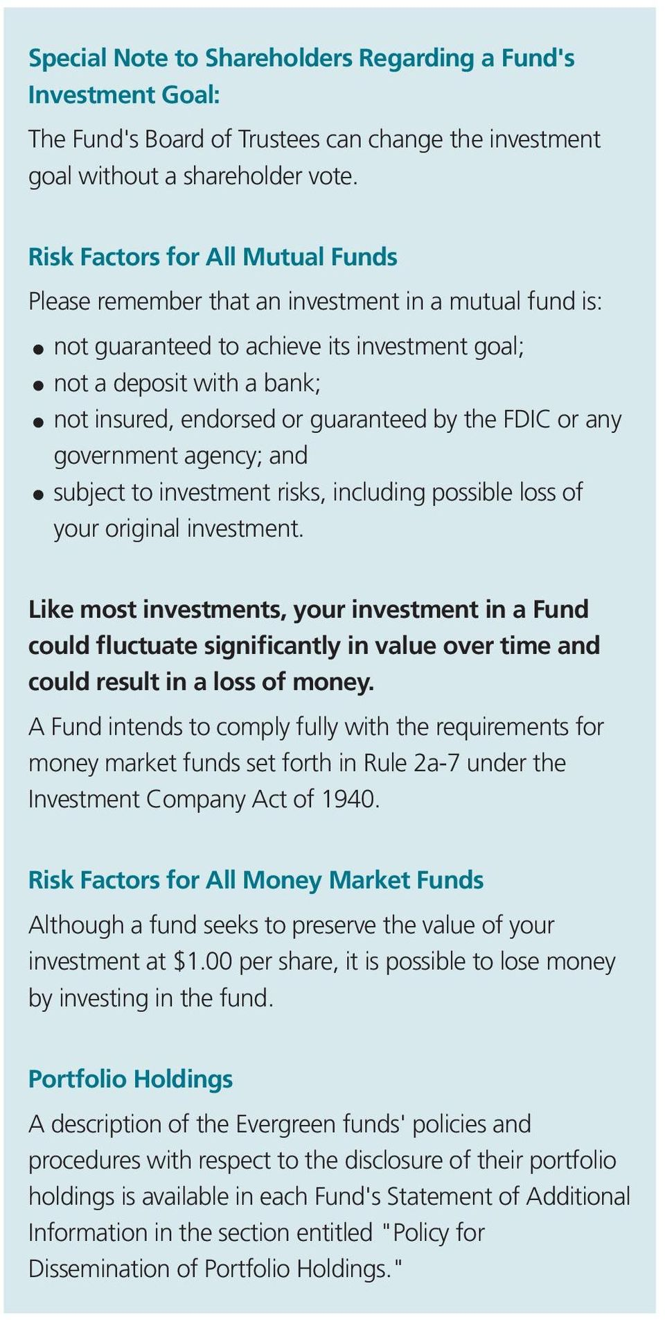 by the FDIC or any government agency; and subject to investment risks, including possible loss of your original investment.