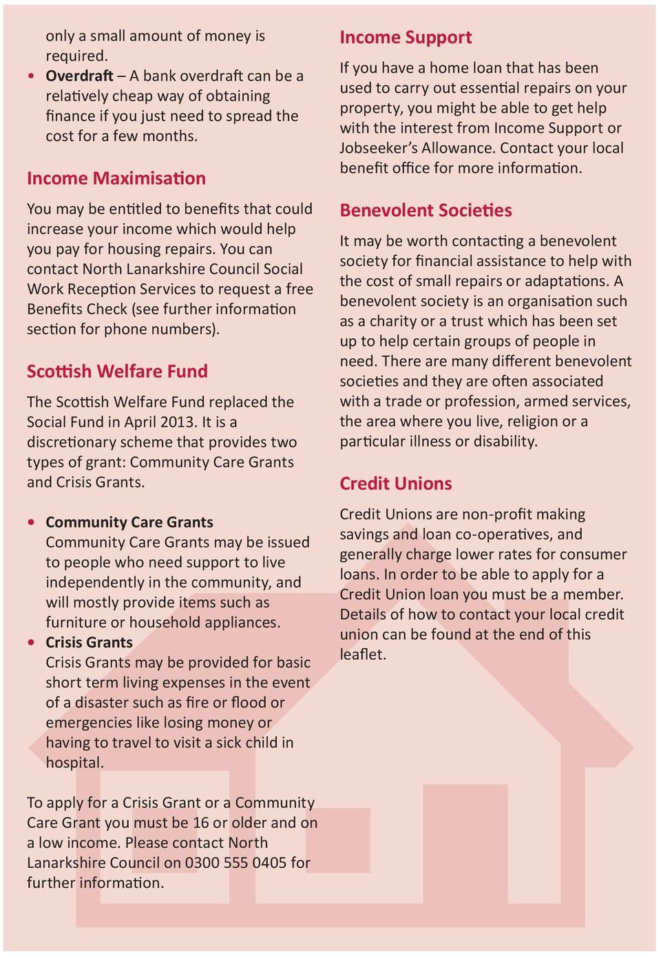 You can contact North Lanarkshire Council Social Work Reception Services to request a free Benefits Check (see further information section for phone numbers).