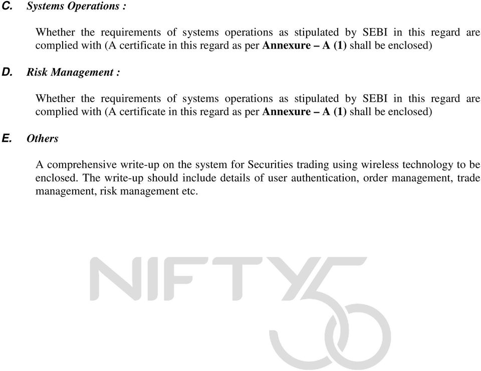 Others Whether the requirements of systems operations as stipulated by SEBI in this regard are complied with (A certificate in this regard as per Annexure