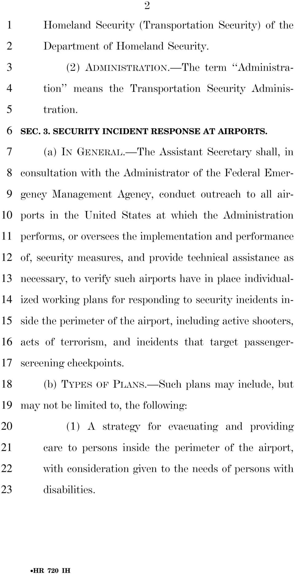 The Assistant Secretary shall, in consultation with the Administrator of the Federal Emergency Management Agency, conduct outreach to all airports in the United States at which the Administration