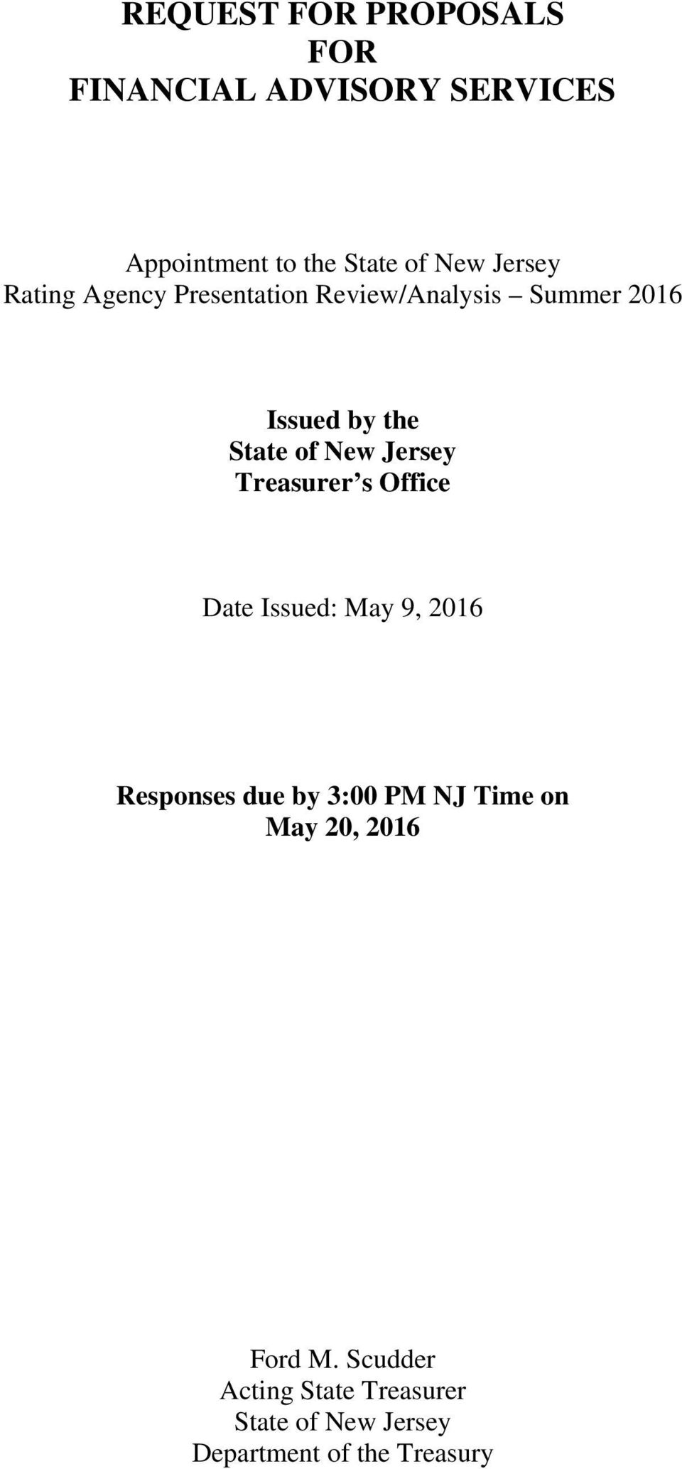 Jersey Treasurer s Office Date Issued: May 9, 2016 Responses due by 3:00 PM NJ Time on