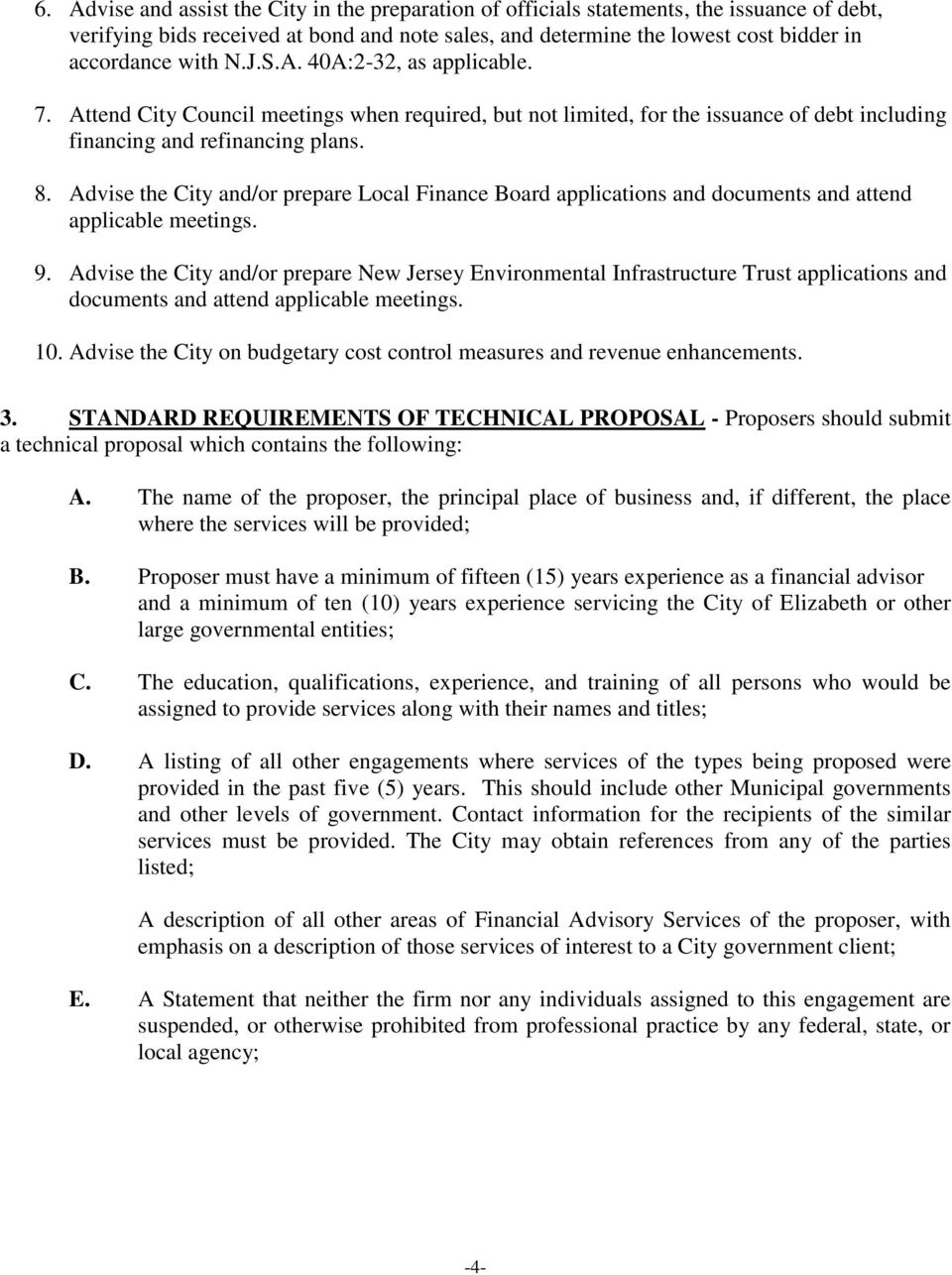 Advise the City and/or prepare Local Finance Board applications and documents and attend applicable meetings. 9.