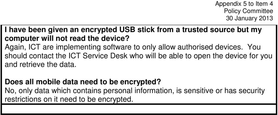 You should contact the ICT Service Desk who will be able to open the device for you and retrieve the data.