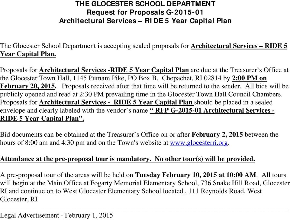 2015. Proposals received after that time will be returned to the sender. All bids will be publicly opened and read at 2:30 PM prevailing time in the Glocester Town Hall Council Chambers.