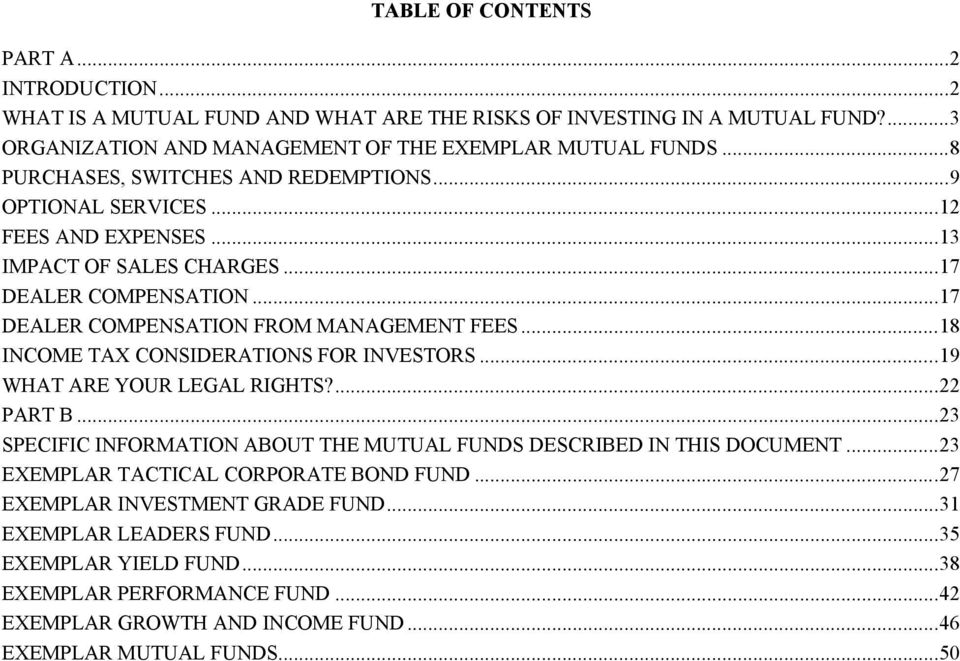 .. 18 INCOME TAX CONSIDERATIONS FOR INVESTORS... 19 WHAT ARE YOUR LEGAL RIGHTS?... 22 PART B... 23 SPECIFIC INFORMATION ABOUT THE MUTUAL FUNDS DESCRIBED IN THIS DOCUMENT.