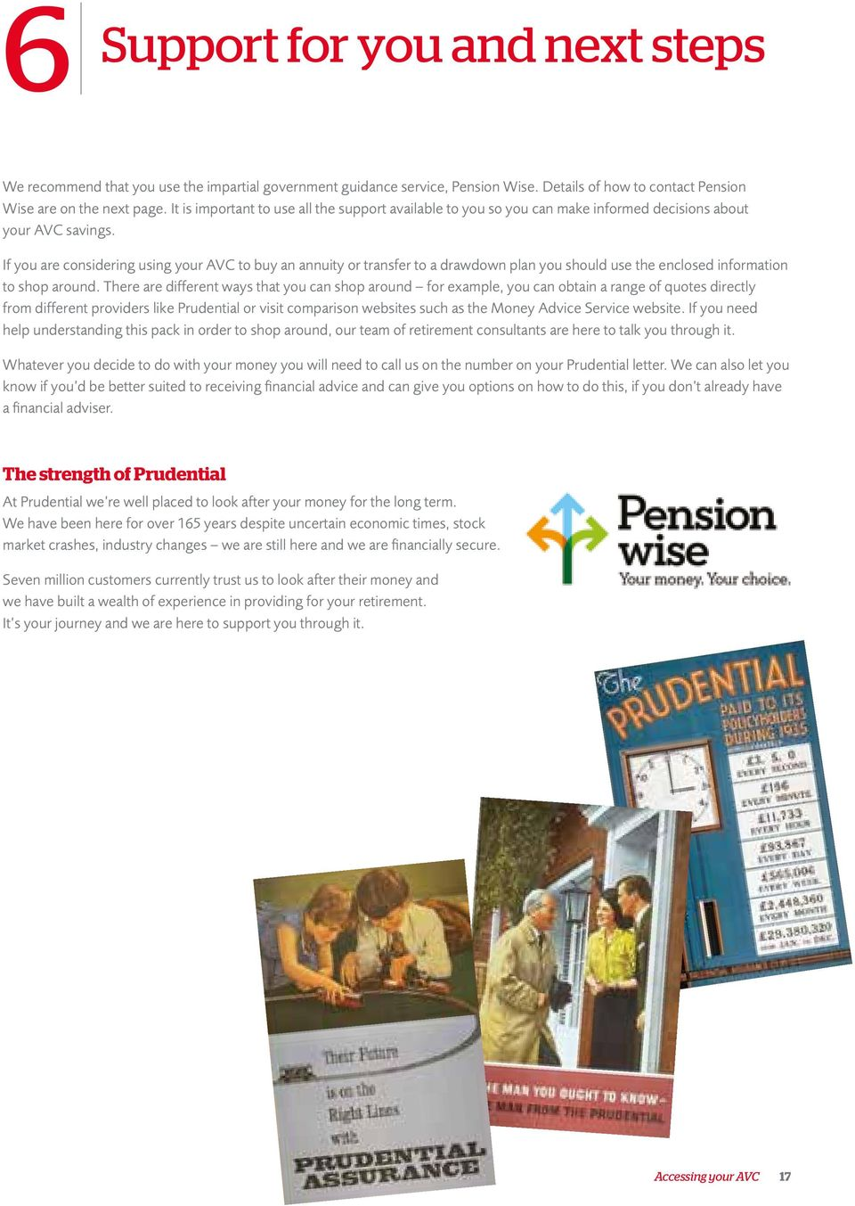 If you are considering using your AVC to buy an annuity or transfer to a drawdown plan you should use the enclosed information to shop around.