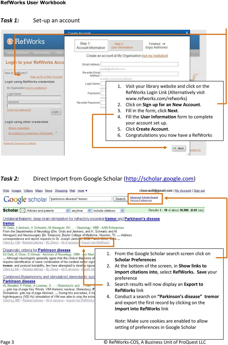 Task 2: Direct Import from Google Scholar (http://scholar.google.com) 1. From the Google Scholar search screen click on Scholar Preferences 2.