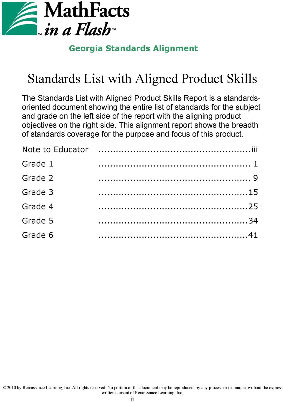 This alignment report shows the breadth of standards coverage for the purpose and focus of this product. Note to Educator...iii Grade 1... 1 Grade 2.