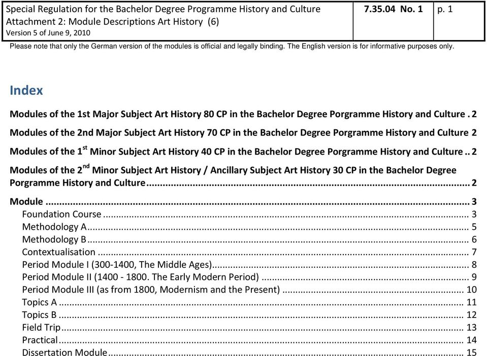 History and Culture.. 2 Modules of the 2 nd Minor Subject Art History / Ancillary Subject Art History 30 CP in the Bachelor Degree Porgramme History and Culture... 2 Module... 3 Foundation Course.