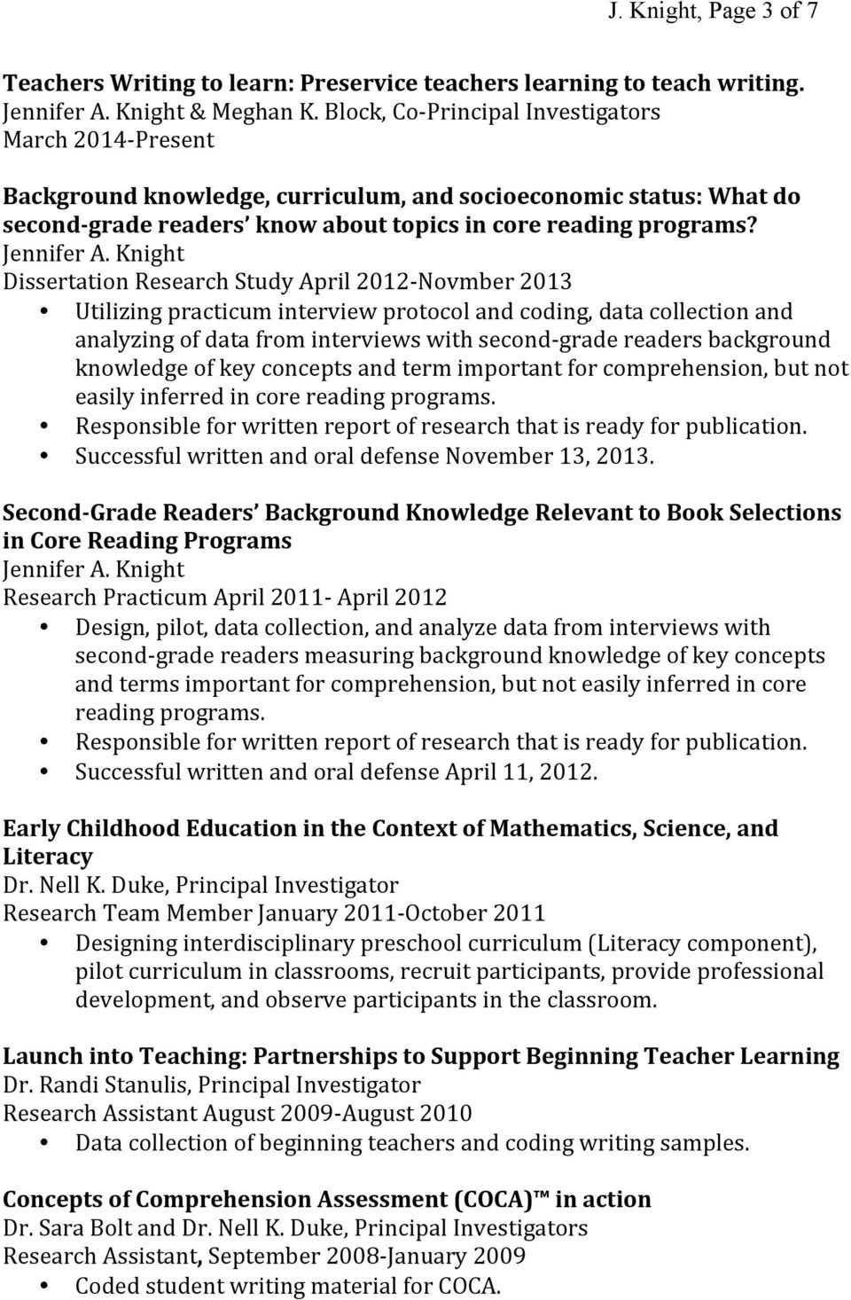 Knight Dissertation Research Study April 2012- Novmber 2013 Utilizing practicum interview protocol and coding, data collection and analyzing of data from interviews with second- grade readers