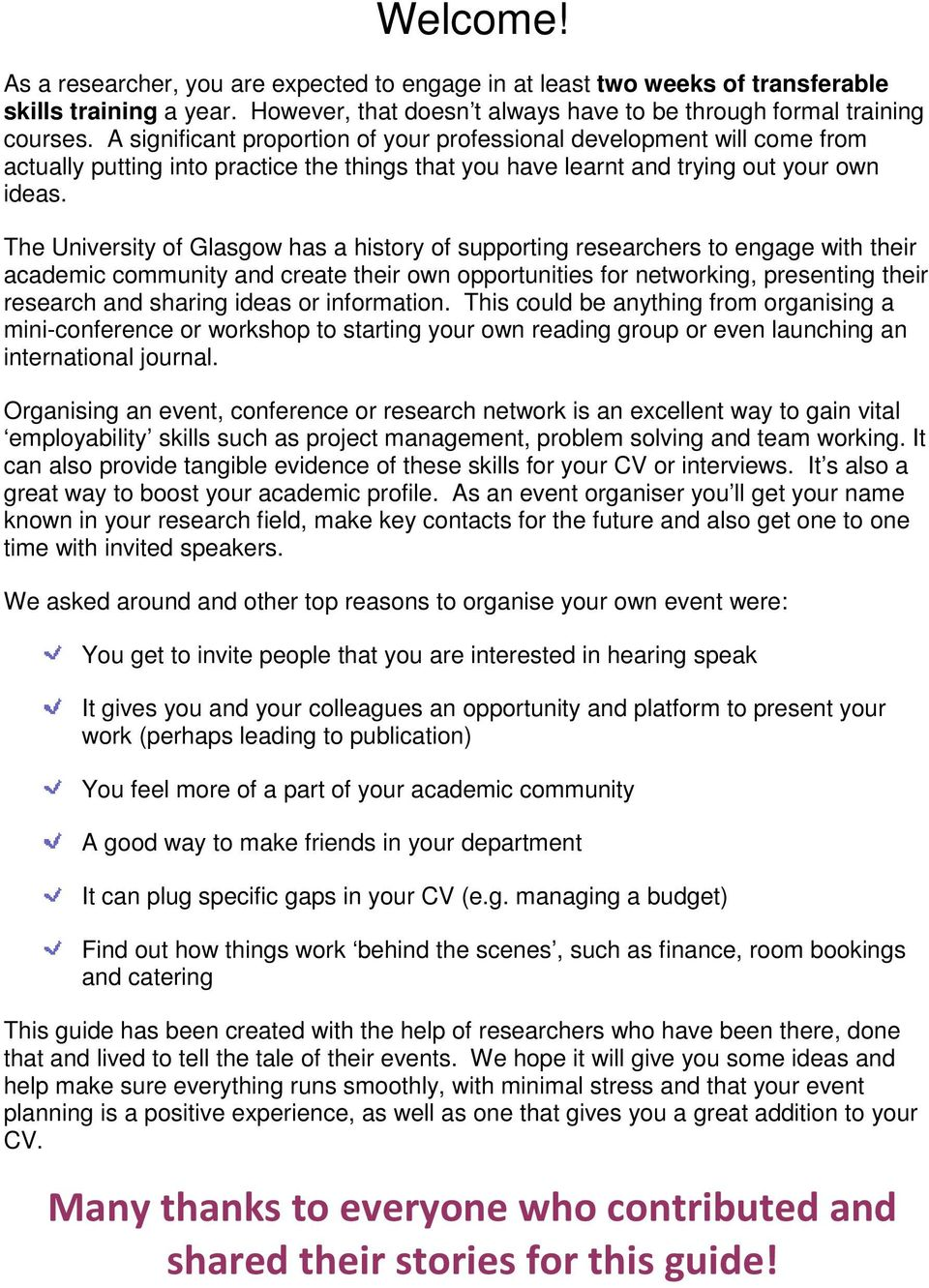 The University of Glasgow has a history of supporting researchers to engage with their academic community and create their own opportunities for networking, presenting their research and sharing