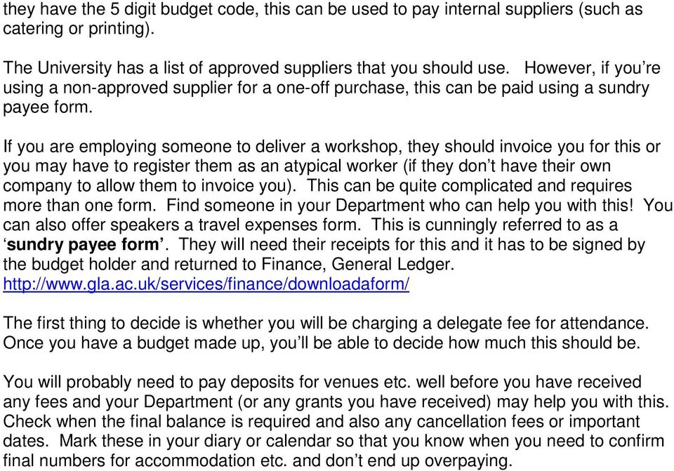 If you are employing someone to deliver a workshop, they should invoice you for this or you may have to register them as an atypical worker (if they don t have their own company to allow them to