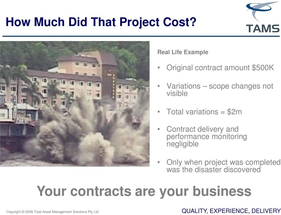 changes not visible Total variations = $2m Contract delivery and