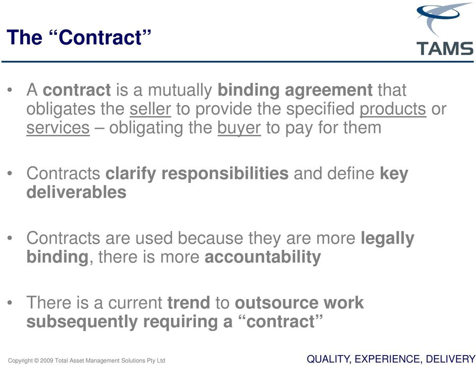 responsibilities and define key deliverables Contracts are used because they are more legally