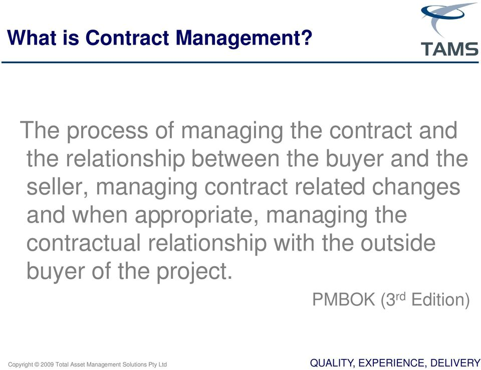 the buyer and the seller, managing contract related changes and when